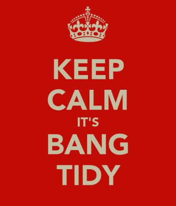 keep-calm-it-s-bang-tidy